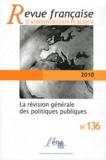 Fabrice Larat - Revue française d'administration publique N° 136 : La révision générale des politiques publiques.