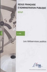 ENA - Revue française d'administration publique N° 146 : Les téléservices publics.
