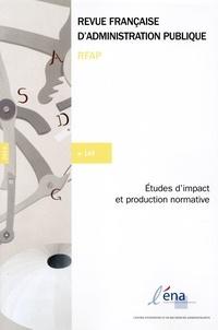 ENA - Revue française d'administration publique N° 149 : Etudes d'impact et production normative.