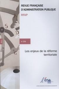 Gérard Marcou - Revue française d'administration publique N° 156/2015 : Les enjeux de la réforme territoriale.