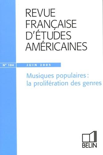 Nathalie Caron et Divina Frau-Meigs - Revue Française d'Etudes Américaines N° 104, Juin 2005 : Musiques populaires : la prolifération des genres.