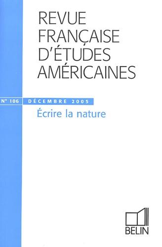 Michel Granger et Tom Pughe - Revue Française d'Etudes Américaines N° 106, Décembre 200 : Ecrire la nature.