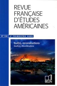 Nathalie Dessens et Vincent Dussol - Revue Française d'Etudes Américaines N° 120, 2e trimestre : Sud(s), reconstructions.