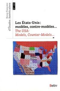 Sylvie Bauer et Serge Chauvin - Revue Française d'Etudes Américaines N° 145, 4e trimestre : Les Etats-Unis : modèles, contre-modèles.