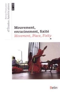 Guillaume Marche et Sophie Vallas - Revue Française d'Etudes Américaines N° 149, 4e trimestre : Mouvement, enracinement, fixité.