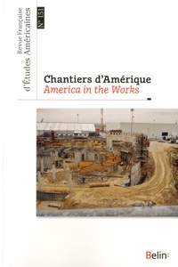 Anne Crémieux et Vincent Broqua - Revue Française d'Etudes Américaines N° 151, 2e trimestre : Chantiers d'Amérique.