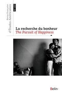 Jocelyn Dupont et Marie-Jeanne Rossignol - Revue Française d'Etudes Américaines N° 157, 4e trimestre : La recherche du bonheur / The Pursuit of Happiness.