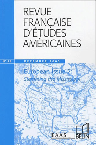 Nathalie Caron - Revue Française d'Etudes Américaines N° 98 December 2003 : European Issue 2 : Stemming the Mississipi.
