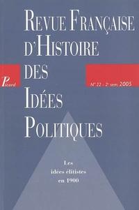 Bernard Valade et Alberto Puppo - Revue française d'Histoire des idées politiques N° 22, 2e semestre 2 : Les idées élitistes en 1900.