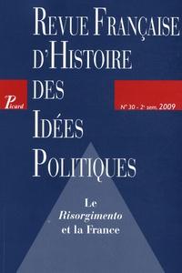 Antonino De Francesco et Jacques de Saint Victor - Revue française d'Histoire des idées politiques N° 30, 2e semestre 2 : Le Risorgimento et la France.
