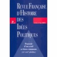 Guillaume Bacot - Revue française d'Histoire des idées politiques N° 32, 2e semestre 2 : Pouvoir d'un seul et bien commun - VIe-XVIe siècles.