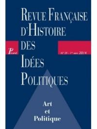 Pierre-Yves Quiviger et Michael Soubbotnik - Revue française d'Histoire des idées politiques N° 39, 1er semestre  : Art et politique.