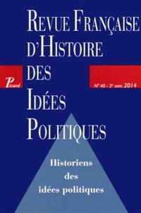 Guillaume Bacot - Revue française d'Histoire des idées politiques N° 40, 2e semestre 2 : Historiens des idées politiques.