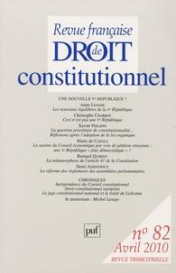 Anne Levade et Christophe Chabrot - Revue française de Droit constitutionnel N° 82, Avril 2010 : Une nouvelle Ve république ?.