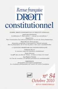 Jean-Louis Quermonne et Maria Rosaria Donnarumma - Revue française de Droit constitutionnel N° 84, Octobre 2010 : Europe, droits fondamentaux et identité nationale.