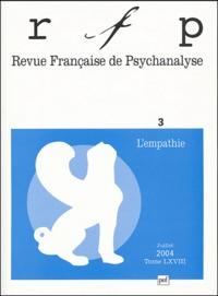Françoise Coblence et Jean-Michel Porte - Revue Française de Psychanalyse Tome 68 N° 3 Juillet : L'empathie.