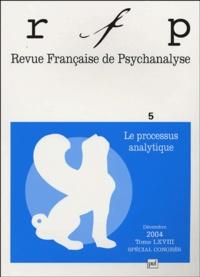 Thierry Bokanowski et Antonino Ferro - Revue Française de Psychanalyse Tome 68 N° 5, Décemb : Le processus analytique.
