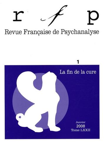 Gérard Bayle et Jacques Angelergues - Revue Française de Psychanalyse Tome 72 N° 1, Janvie : La fin de la cure.