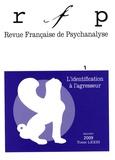 Denys Ribas - Revue Française de Psychanalyse Tome 72 N° 1, Janvie : L'identification à l'agresseur.