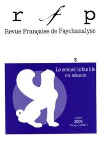 Jacques Miedzyrzecki et Elisabeth Birot - Revue Française de Psychanalyse Tome 72 N° 3, Juille : Le sexuel infantile en séance.