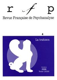 Vassilis Kapsambelis et Sesto Marcello Passone - Revue Française de Psychanalyse Tome 72 N° 4, Octobr : La trahison.