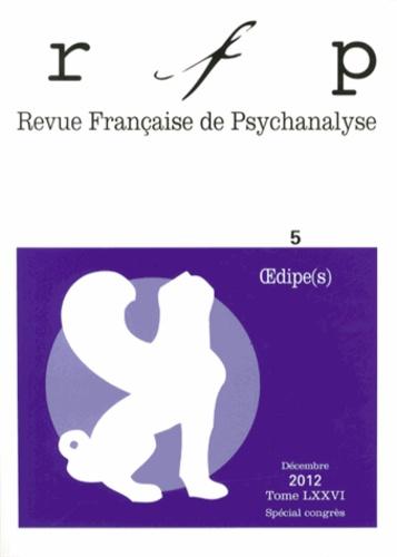 Denys Ribas - Revue Française de Psychanalyse Tome 76 N° 5, Décemb : Oedipe(s).