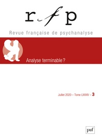 PUF - Revue Française de Psychanalyse Volume 84 N° 3, 2020 : Analyse terminable ?.