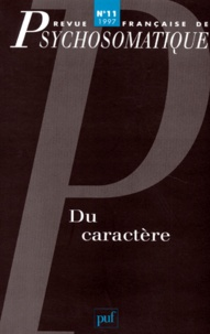 PUF - Revue française de psychosomatique N° 11, 1997 : Du caractère.