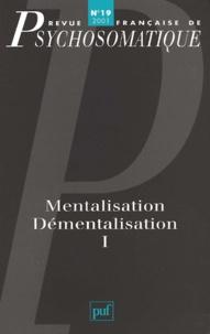 Puf - Revue française de psychosomatique N° 19, 2001 : Mentalisation, démentalisation - Volume 1.