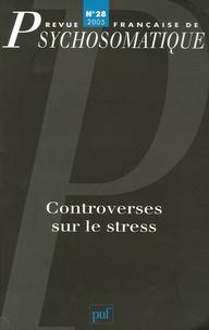 Gérard Szwec et Richard Rechtman - Revue française de psychosomatique N° 28, 2005 : Controverses sur le stress.