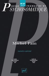 Gérard Szwec et Bernard Chervet - Revue française de psychosomatique N° 37, 2010 : Michel Fain.