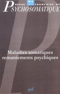 Michel Fain - Revue française de psychosomatique N° 5, 1994 : Maladies somatiques, remaniements psychiques.