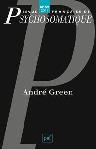 Sylvie Marcé - Revue française de psychosomatique N° 52, 2017 : André Green.
