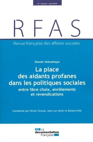 Olivier Giraud et Jean-Luc Outin - Revue française des affaires sociales N° 1, janvier-mars 2 : La place des aidants profanes dans les politiques sociales, entre libres choix, enrôlements et revendications.