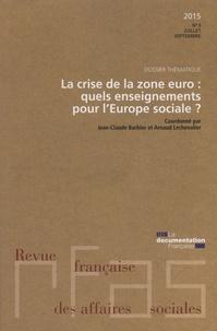 Ministère Affaires Sociales - Revue française des affaires sociales N° 3/2015 : La crise de la zone euro : quels enseignements pour l'Europe sociale ?.