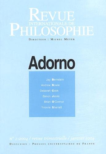 Jay Bernstein et Andrew Bowie - Revue internationale de philosophie N° 227 Janvier 2004 : Adorno.