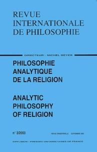 Anonyme - Revue internationale de philosophie N° 3/2003 : Philosophie analytique de la religion : Analytic Philosophy of Religion.