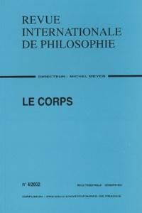 Michel Meyer - Revue internationale de philosophie N° 4 Décembre 2002 : Le corps.