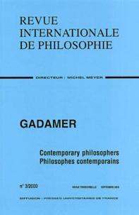 Collectif - Revue internationale de philosophie Volume 54 N° 213 / Septembre 2000 : Gadamer. - Philosophes contemporains : Contemporary philosophers.