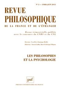 Yvon Brès et Dominique Merllié - Revue philosophique N° 2, Avril-juin 201 : Les philosophes et la psychologie.