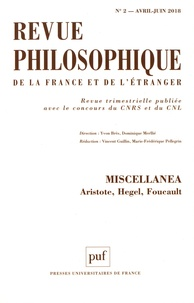 Yvon Brès et Dominique Merllié - Revue philosophique N° 2, avril-juin 201 : Miscellanea - Aristote, Hegel, Foucault.