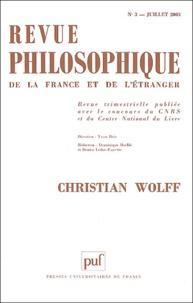 Jean-François Goubet et Wolf Feuerhahn - Revue philosophique N° 3, Juillet 2003 : Christian Wolff.