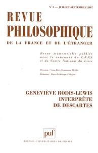 Michel Fichant et Giulia Belgioioso - Revue philosophique N° 3, Juillet-Septem : Geneviève Rodis-Lewis interprète de Descartes.