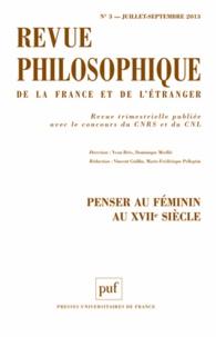 Yvon Brès et Dominique Merllié - Revue philosophique N° 3, Juillet-septem : Penser au féminin au XVIIe siècle.