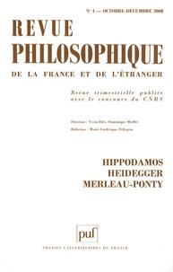 Marie-Frédérique Pellegrin - Revue philosophique N° 4, Octobre-décemb : Hippodamos, Heidegger, Merleau-Ponty.