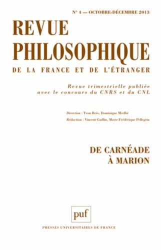 Yvon Brès et Dominique Merllié - Revue philosophique N° 4, Octobre-décemb : De Carnéade à Marion.