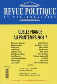 Hervé Gattegno et Pierre Martin - Revue politique et parlementaire N° 1029-1030, Avril- : Quelle France au printemps 2004 ?.