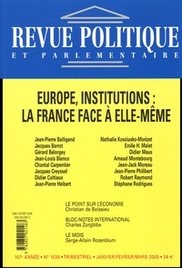Jean-Pierre Balligand et Jacques Barrot - Revue politique et parlementaire N° 1034 : Europe, institutions : la France face à elle-même.