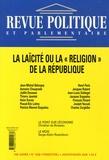 """Jean-Michel Belorgey et Aymeric Chauprade - Revue politique et parlementaire N° 1038, Janvier-Mar : La laïcité ou la """"religion"""" de la République."""