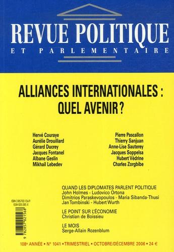 Hervé Couraye et Aurélie Drouillard - Revue politique et parlementaire N° 1041, Octobre-déc : Alliances internationales : quel avenir ?.